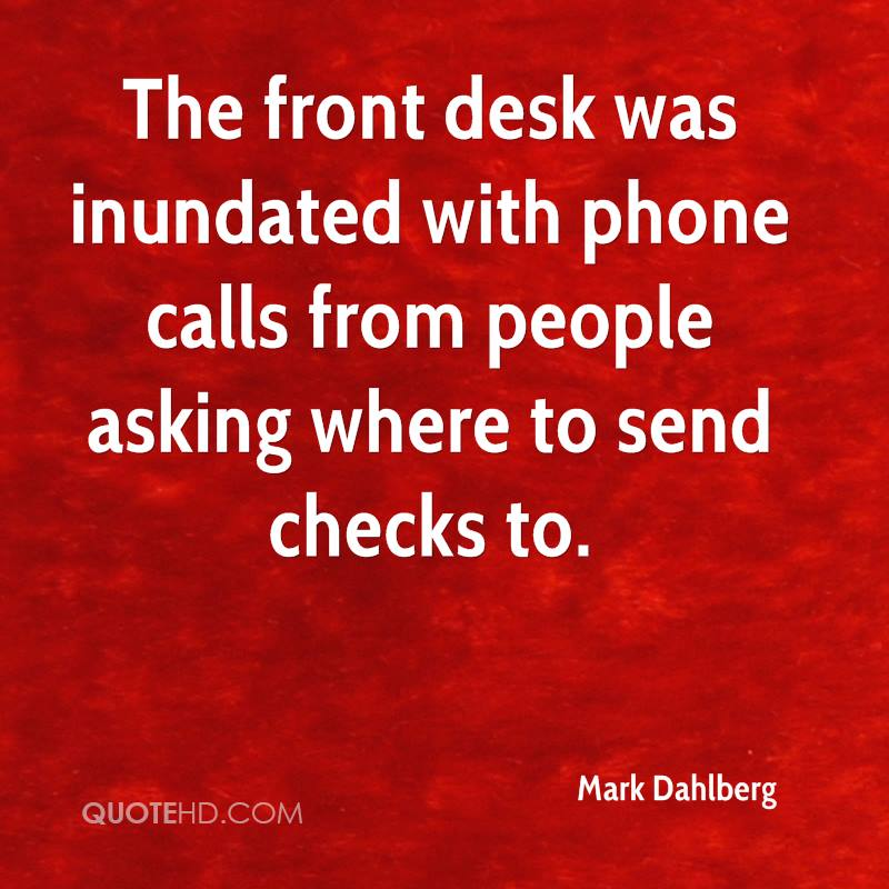 The front desk was inundated with phone calls from people asking where to send checks to.