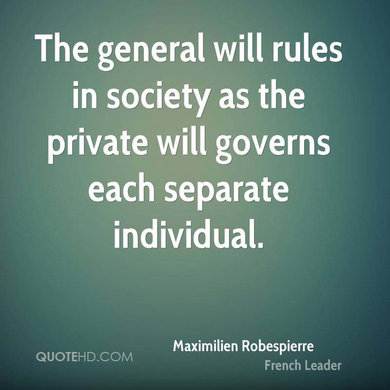 The general will rules in society as the private will governs each separate individual.
