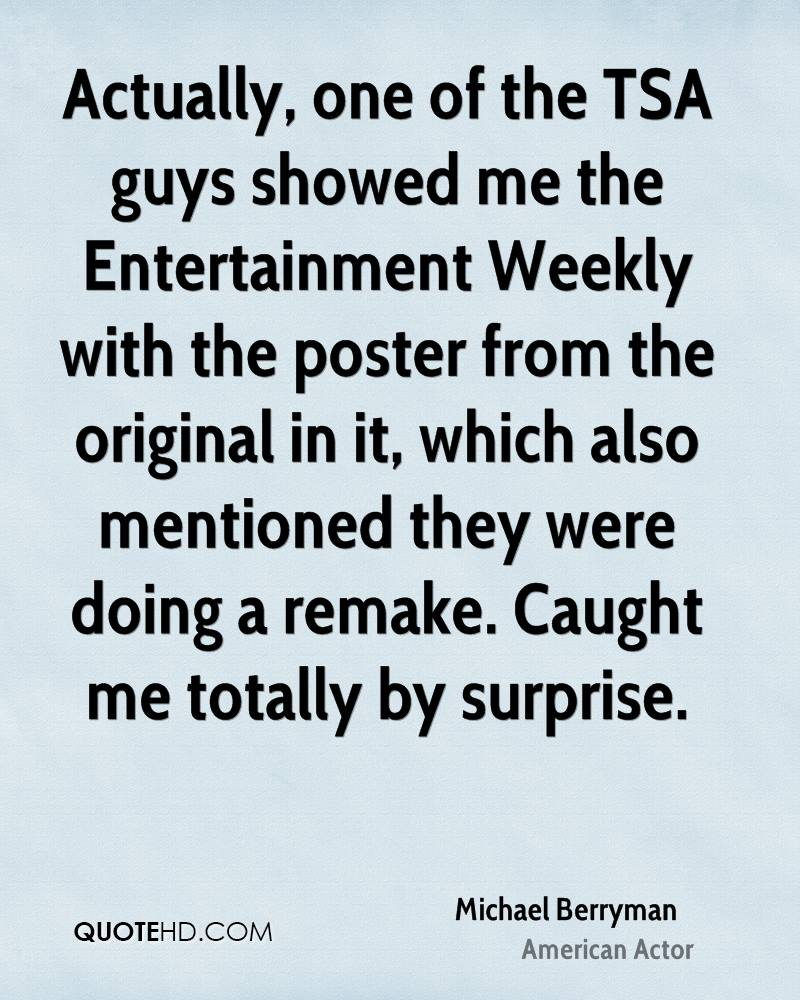 Actually, one of the TSA guys showed me the Entertainment Weekly with the poster from the original in it, which also mentioned they were doing a remake. Caught me totally by surprise.