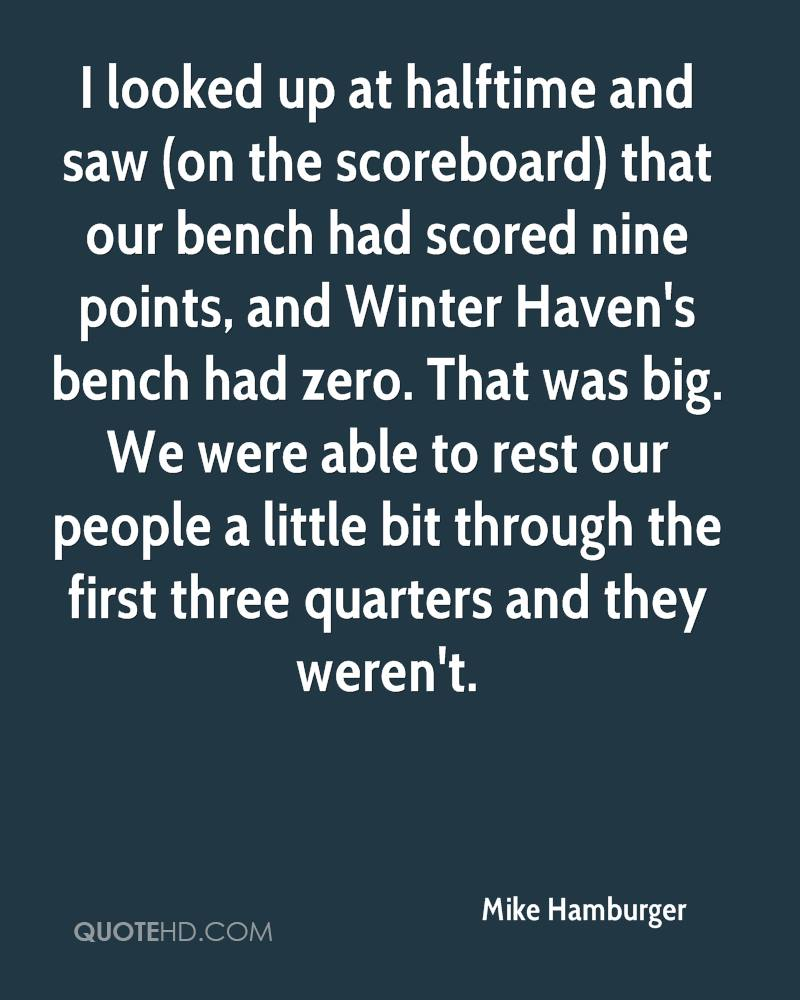 I looked up at halftime and saw (on the scoreboard) that our bench had scored nine points, and Winter Haven's bench had zero. That was big. We were able to rest our people a little bit through the first three quarters and they weren't.
