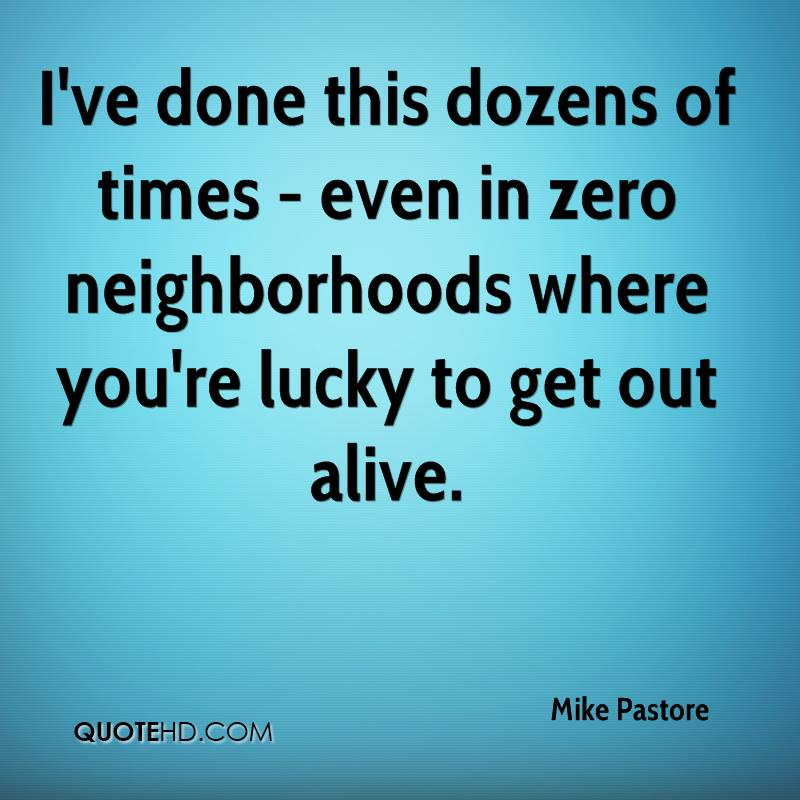 I've done this dozens of times - even in zero neighborhoods where you're lucky to get out alive.