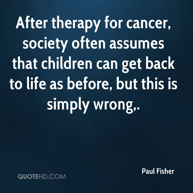 After therapy for cancer, society often assumes that children can get back to life as before, but this is simply wrong.