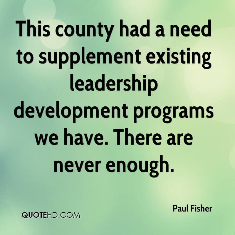 This county had a need to supplement existing leadership development programs we have. There are never enough.