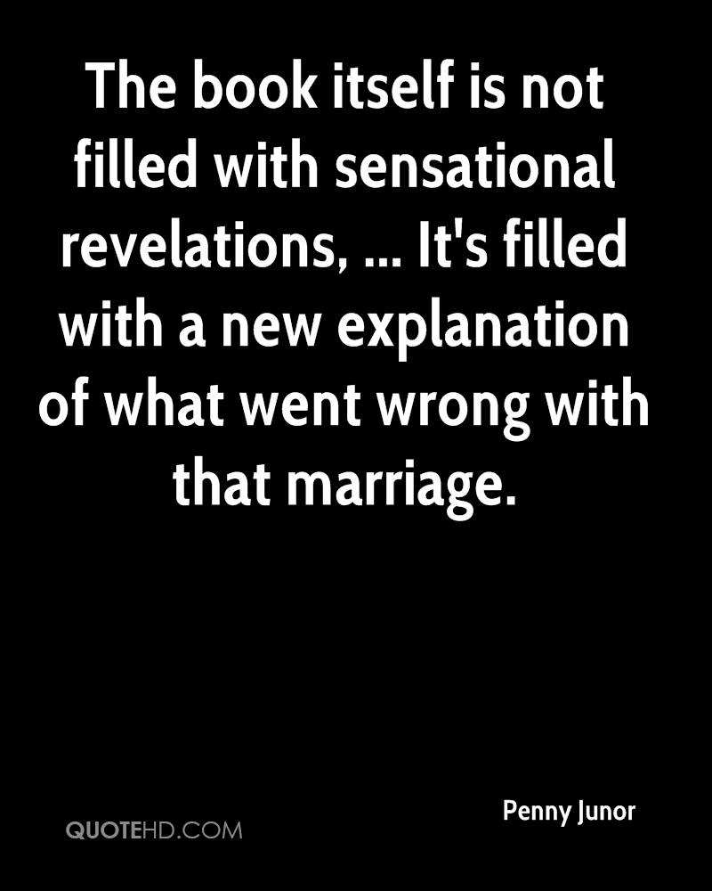 The book itself is not filled with sensational revelations, ... It's filled with a new explanation of what went wrong with that marriage.
