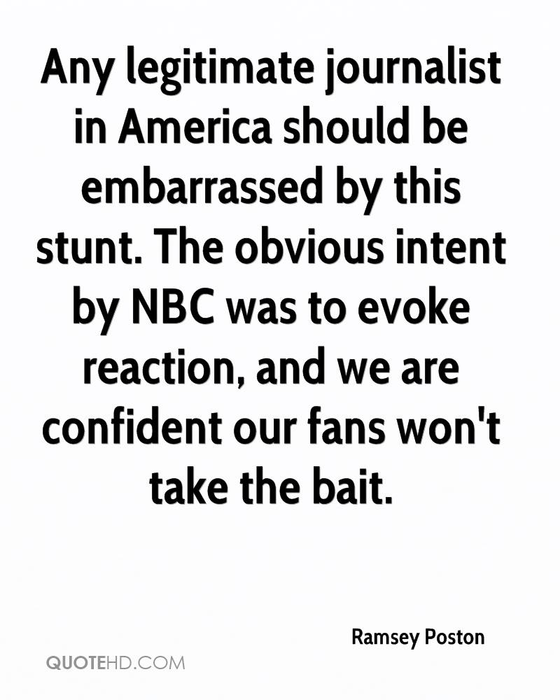 Any legitimate journalist in America should be embarrassed by this stunt. The obvious intent by NBC was to evoke reaction, and we are confident our fans won't take the bait.