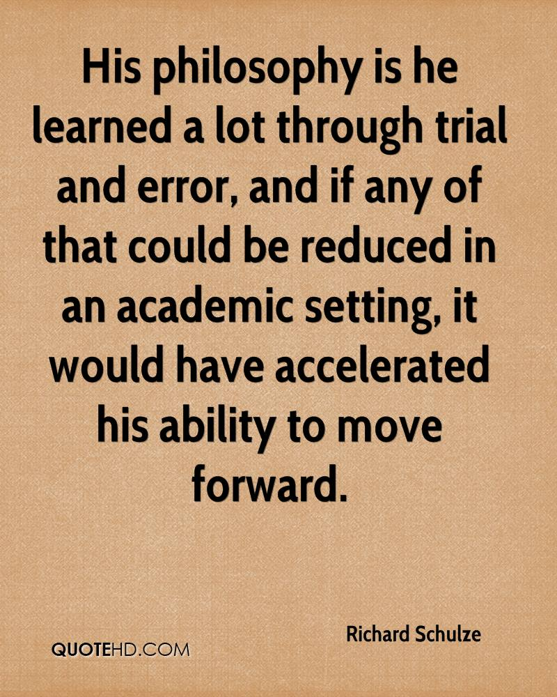 His philosophy is he learned a lot through trial and error, and if any of that could be reduced in an academic setting, it would have accelerated his ability to move forward.