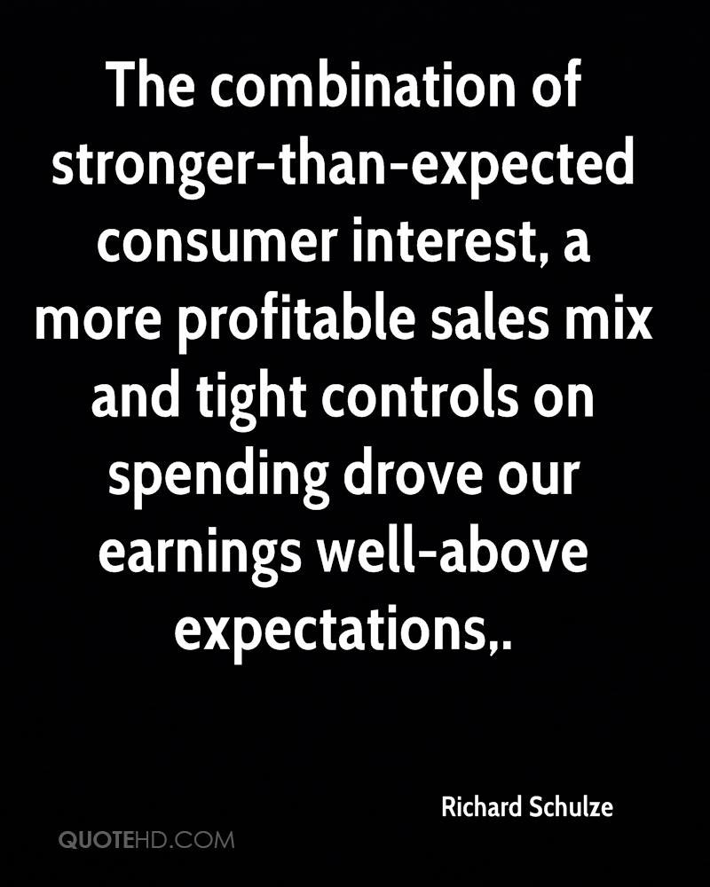 The combination of stronger-than-expected consumer interest, a more profitable sales mix and tight controls on spending drove our earnings well-above expectations.