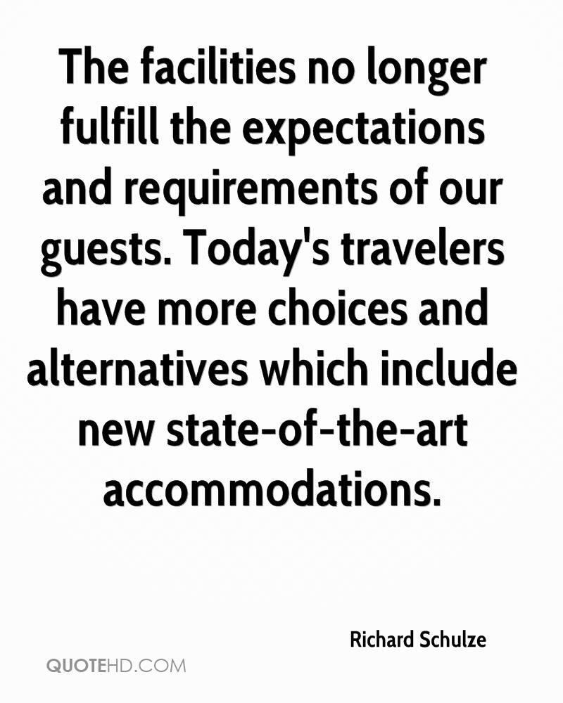 The facilities no longer fulfill the expectations and requirements of our guests. Today's travelers have more choices and alternatives which include new state-of-the-art accommodations.