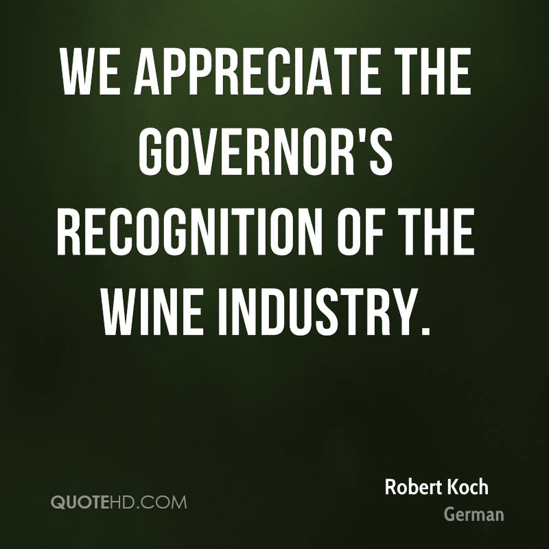 We appreciate the Governor's recognition of the wine industry.