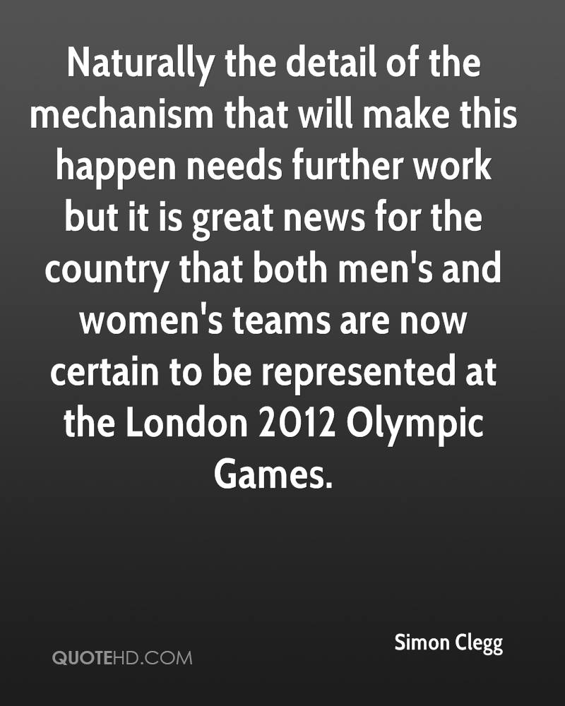 Naturally the detail of the mechanism that will make this happen needs further work but it is great news for the country that both men's and women's teams are now certain to be represented at the London 2012 Olympic Games.