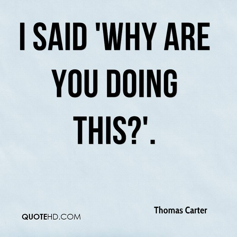 Thomas Carter Quotes Quotehd