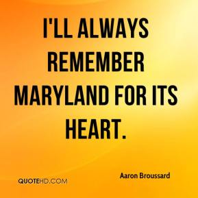 I'll always remember Maryland for its heart.