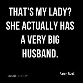 That's my lady? She actually has a very big husband.