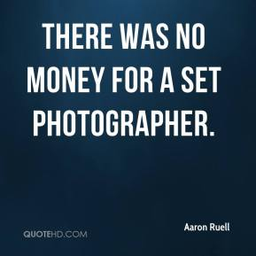There was no money for a set photographer.