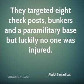 Abdul Samad Lasi - They targeted eight check posts, bunkers and a paramilitary base but luckily no one was injured.