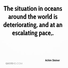 The situation in oceans around the world is deteriorating, and at an escalating pace.