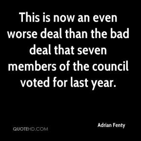 Adrian Fenty - This is now an even worse deal than the bad deal that seven members of the council voted for last year.