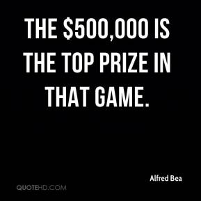 The $500,000 is the top prize in that game.