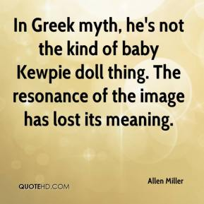 In Greek myth, he's not the kind of baby Kewpie doll thing. The resonance of the image has lost its meaning.