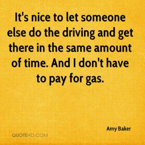 It's nice to let someone else do the driving and get there in the same amount of time. And I don't have to pay for gas.