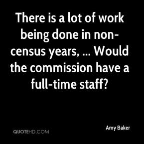 There is a lot of work being done in non-census years, ... Would the commission have a full-time staff?