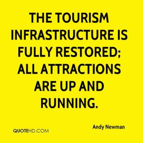 Andy Newman - The tourism infrastructure is fully restored; all attractions are up and running.