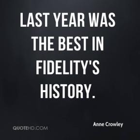 Anne Crowley - Last year was the best in Fidelity's history.
