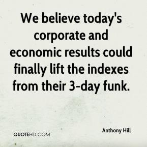 We believe today's corporate and economic results could finally lift the indexes from their 3-day funk.