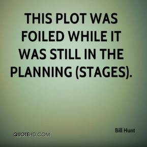 This plot was foiled while it was still in the planning (stages).
