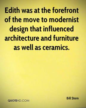 Bill Stern - Edith was at the forefront of the move to modernist design that influenced architecture and furniture as well as ceramics.