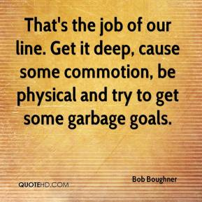 That's the job of our line. Get it deep, cause some commotion, be physical and try to get some garbage goals.