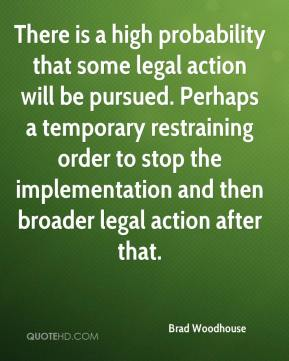 There is a high probability that some legal action will be pursued. Perhaps a temporary restraining order to stop the implementation and then broader legal action after that.