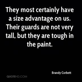 They most certainly have a size advantage on us. Their guards are not very tall, but they are tough in the paint.