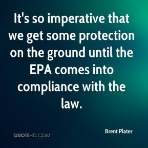 It's so imperative that we get some protection on the ground until the EPA comes into compliance with the law.