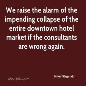 We raise the alarm of the impending collapse of the entire downtown hotel market if the consultants are wrong again.