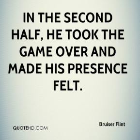 In the second half, he took the game over and made his presence felt.