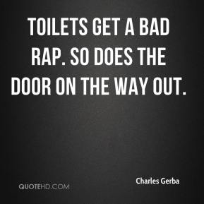 Charles Gerba - Toilets get a bad rap. So does the door on the way out.