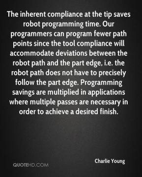 The inherent compliance at the tip saves robot programming time. Our programmers can program fewer path points since the tool compliance will accommodate deviations between the robot path and the part edge, i.e. the robot path does not have to precisely follow the part edge. Programming savings are multiplied in applications where multiple passes are necessary in order to achieve a desired finish.