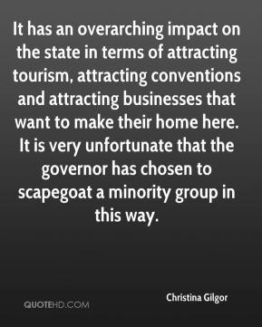 Christina Gilgor - It has an overarching impact on the state in terms of attracting tourism, attracting conventions and attracting businesses that want to make their home here. It is very unfortunate that the governor has chosen to scapegoat a minority group in this way.
