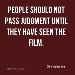People should not pass judgment until they have seen the film.