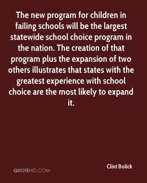 Clint Bolick - The new program for children in failing schools will be the largest statewide school choice program in the nation. The creation of that program plus the expansion of two others illustrates that states with the greatest experience with school choice are the most likely to expand it.