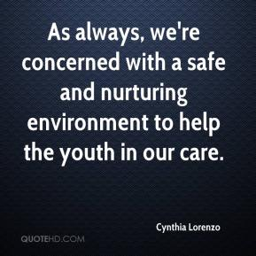 As always, we're concerned with a safe and nurturing environment to help the youth in our care.