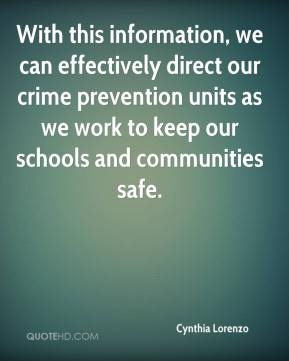 With this information, we can effectively direct our crime prevention units as we work to keep our schools and communities safe.