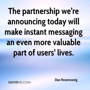 The partnership we're announcing today will make instant messaging an even more valuable part of users' lives.