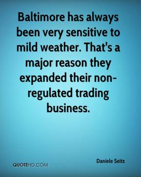 Daniele Seitz - Baltimore has always been very sensitive to mild weather. That's a major reason they expanded their non-regulated trading business.