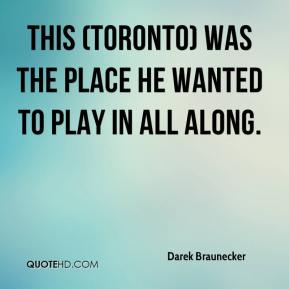 This (Toronto) was the place he wanted to play in all along.