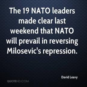 The 19 NATO leaders made clear last weekend that NATO will prevail in reversing Milosevic's repression.