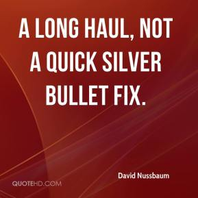 a long haul, not a quick silver bullet fix.
