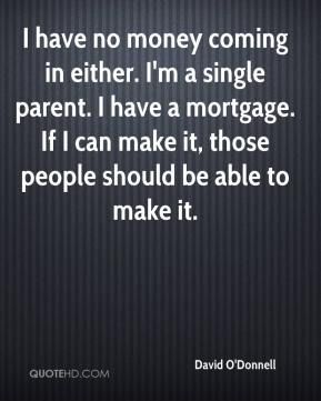 single parent with mortgage With single parent homes on the rise — to date, there are 20 million single parent families in the united states according to us census bureau making single homeownership increasingly prevalent.