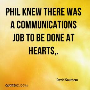 David Southern - Phil knew there was a communications job to be done at Hearts.